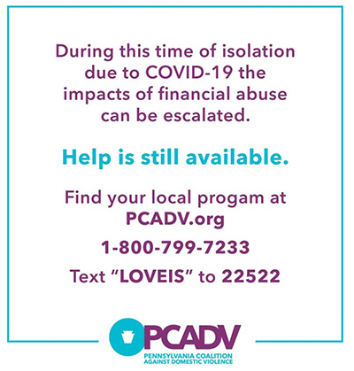 PCADV provides domestic violence services 24-7 via PCADV.org/find-help and the National Domestic Violence Hotline at 1.800.799.7233 or by texting LOVEIS to 22522.